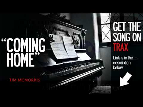 Coming Home (Song) by Tim McMorris