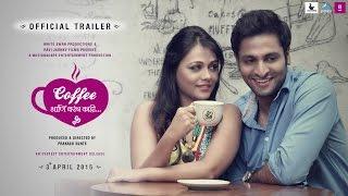 Coffee Ani Barach Kahi - Marathi Movie | Official Trailer