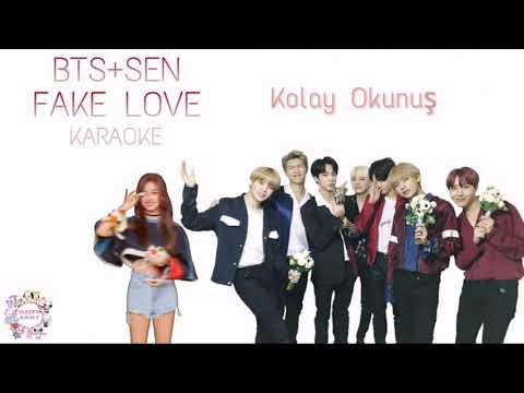 BTS 'FAKE LOVE' KARAOKE+SEN|YOU (Kolay Okunuş-Easy Lycris)
