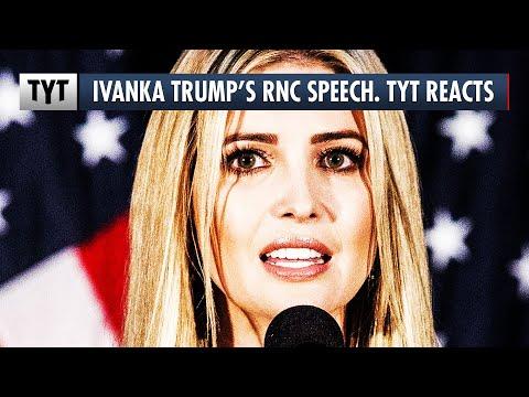 Ivanka Trump's RNC Speech. TYT Reacts