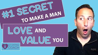 The #1 Secret To Make A Man Love and Value You