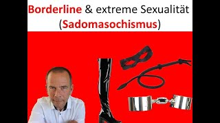 Borderline und extreme Sexualität Sadomasochismus