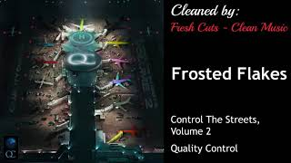 Frosted Flakes   Quality Control (CLEAN) BEST ON YOUTUBE