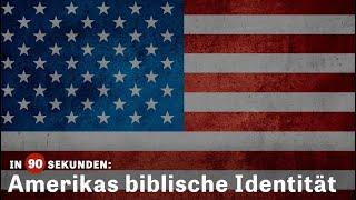 Amerikas biblische Identität | In 90 Sekunden
