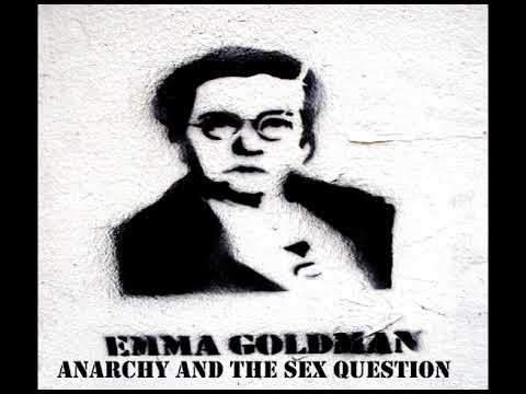 Anarchy and the Sex Question by Emma Goldman
