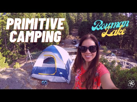 First time Primitive Camping – BOWMAN LAKE – Tahoe National Forest