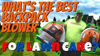 What's The Best Backpack Blower for Lawn Care | STIHL BR600, BR700, BR800