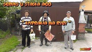 """Servis u Stasia ACO """" Wyprawa na Ryby """" Odc.23 Wazzup :)"""