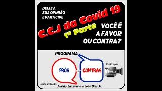 Programa Prós & Contras-CCJ da Covid 19 – 1ªparte