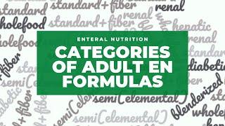 Categories of Adult Enteral Nutrition Formulas