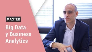 ¿Por qué estudiar un Máster en Big Data y Business Analytics?