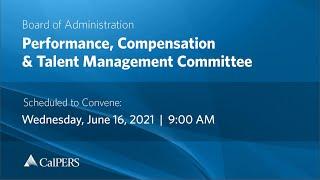 CalPERS Board Meeting   Wednesday, June 16, 2021