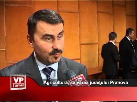 Agricultura, salvarea judeţului Prahova