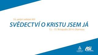 preview picture of video '10. unijní setkání ASI • Svědectví o Kristu jsem já • Olomouc • 2/2 odpoledne • ŽIVĚ'