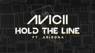 Avicii   Hold The Line Ft. A R I Z O N A [Lyric Video]