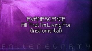 Evanescence - All That I'm Living For (Instrumental) #2