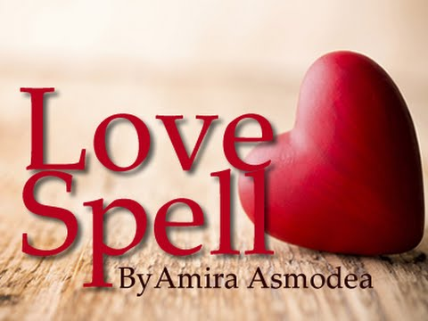 How do we know if a Love Spell is working? Amira Asmodea