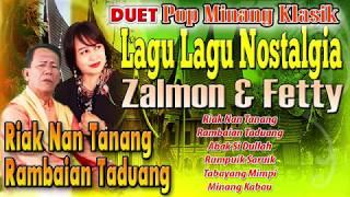 Zalmon & Fetty - Riak Nan Tanang   Rambaian Taduang   Duet Lagu Lagu Minang Nostalgia
