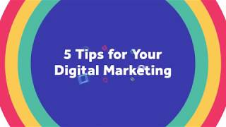 [Video] 5 Tips for Your Digital Marketing