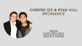 Chester See & Ryan Higa - Bromance Lyrics (Color Coded) || by: K-Poopers