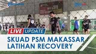 Momen Skuad PSM Makassar Kembali Latihan Recovery di Lapangan Futsal seusai Kalahkan Persik