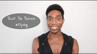Trust The Process (New Vlog Series!)