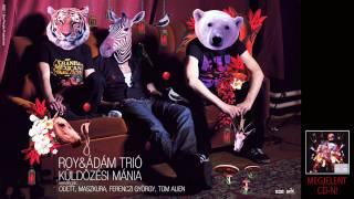 Roy&Ádám Trió: Küldözési mánia feat. Odett