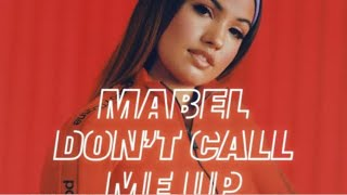 Mabel   Don't Call Me Up [ 1 Hour ]