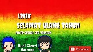 Lirik | Selamat Ulang Tahun | Reggae Ska Version