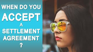 Settlement agreements: When do you accept?