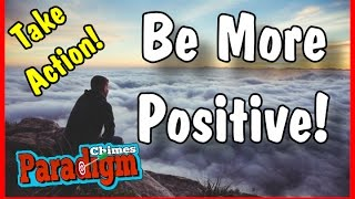 Positive Motivation, How To Remove That Dark Cloud Over Your Life! | Paradigm Chimes