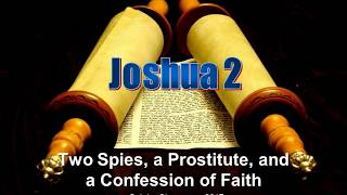 Joshua 2: Two Spies, A Prostitute, And A Confession Of Faith