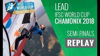 IFSC Climbing World Cup Chamonix 2018 - Lead - Semi-Finals - Men/Women