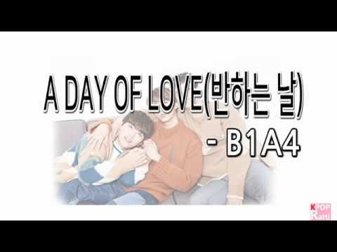 B1A4 - 반하는 날(A DAY OF LOVE) 가사 [KOR/ENG/ROM] - Lyrics Translation