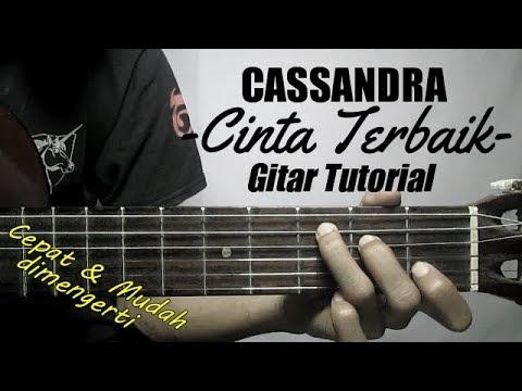 gitar tutorial  cassandra   cinta terbaik  mudah  amp  cepat dimengerti untuk pemula