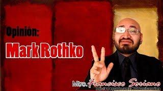 Mi Opinión: Mark Rothko