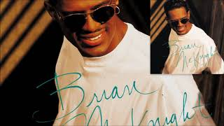 Is The Feeling Gone ♫ Brian McKnight