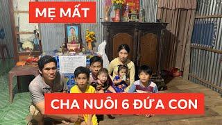 Vợ bệnh ung thư mất, để lại 6 đứa con nheo nhóc cho ông chồng nghèo
