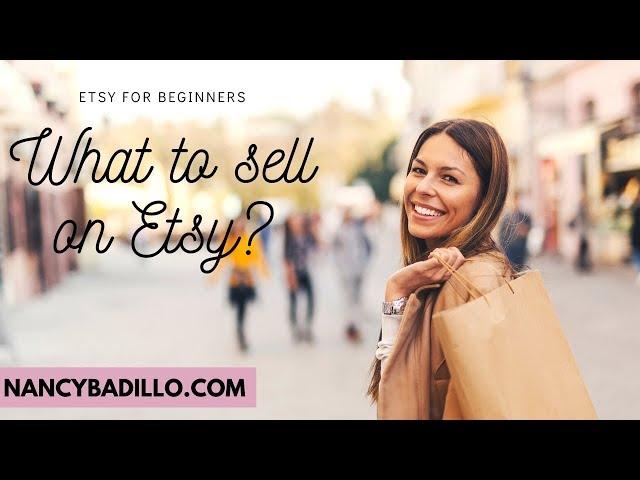 Selling On Etsy 2020 | Etsy 2020 | What to Sell On Etsy | Nancy Badillo
