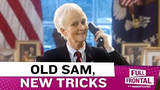 Sam Gives Full Frontal the Presidential Treatment