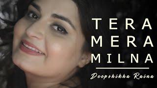 Tera Mera Milna (Reprise Version) Female Cover   - YouTube