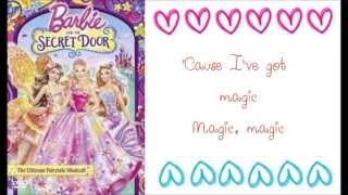 Barbie and the Secret Door - We've Got Magic w/lyrics