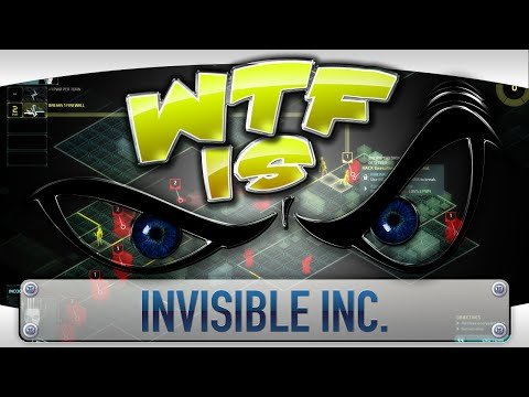► WTF Is... - Invisible Inc. ? video thumbnail