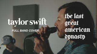 Taylor Swift (full band cover) - the last great american dynasty