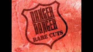 Danger Danger Don't Walk Away (Rare cuts)