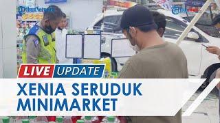 LIVE UPDATE: Xenia Seruduk Minimarket di Pekanbaru, Nyungsep karena Sopir Panik Dengar Istri Teriak
