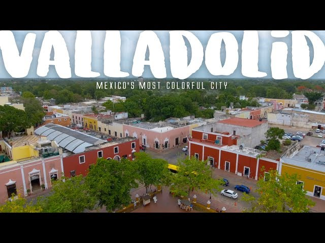 Valladolid Mexico S Most Colorful City