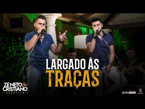 Largado às Traças (Letra) - Zé Neto e Cristiano