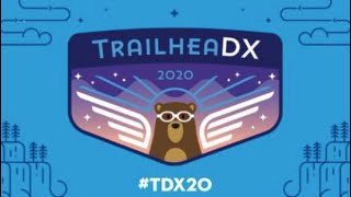 TrailheaDX 2020 - How Salesforce Plans To Make Virtual TDX2020 Better