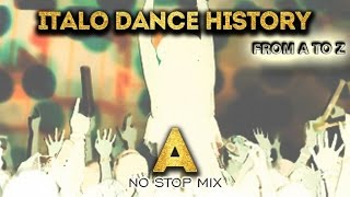 Italo Dance History From A to Z - A no stop mix